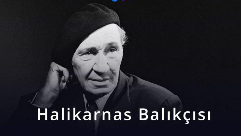 Halikarnas Balıkçısı'nın Eserleri ve Hayatı
